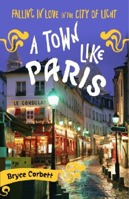 A Town Like Paris By Corbett, Bryce